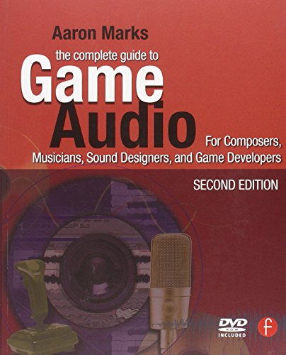 9780240810744: The Complete Guide to Game Audio: For Composers, Musicians, Sound Designers, Game Developers