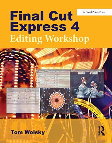 9780240810775: Final Cut Express 4 Editing Workshop