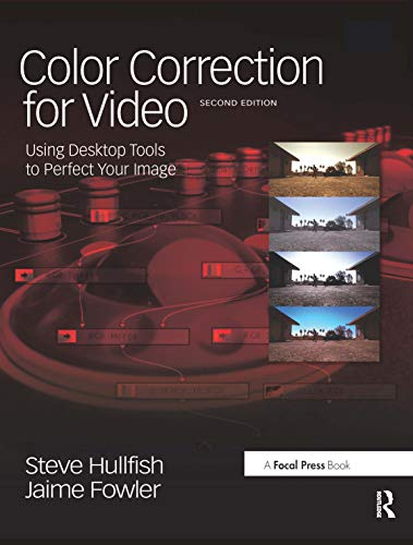 9780240810782: Color Correction for Video: Using Desktop Tools to Perfect Your Image (DV Expert)
