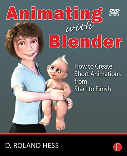 9780240810799: Animating with Blender: Creating Short Animations from Start to Finish: How to Create Short Animations from Start to Finish