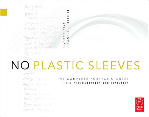 9780240810904: No Plastic Sleeves: The Complete Portfolio Guide for Photographers and Designers