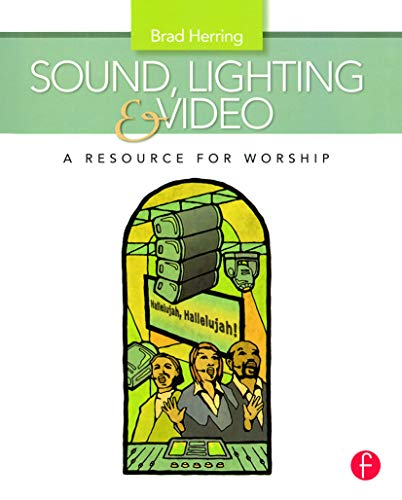 9780240811086: Sound, Lighting and Video: A Resource for Worship