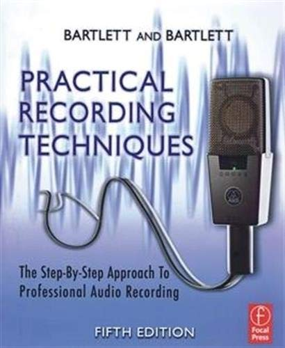 9780240811444: Practical Recording Techniques: The Step- by- Step Approach to Professional Audio Recording