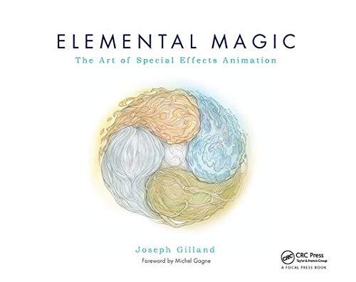 Elemental Magic, Volume I: The Art of Special Effects Animation: Gilland, Joseph