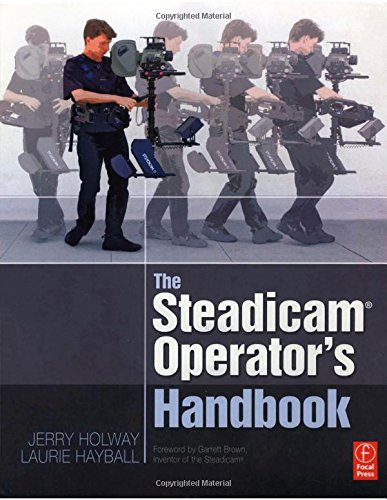 9780240811659: The Steadicam® Operator's Handbook