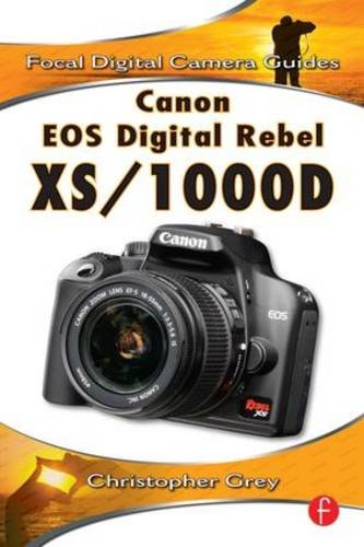 9780240811703: Canon EOS Digital Rebel XS/1000D: Focal Digital Camera Guides