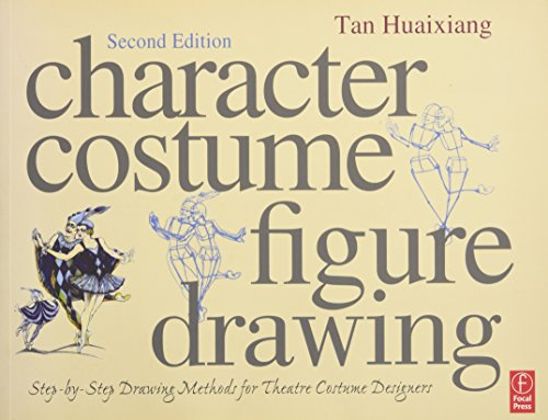 9780240811840: Character Costume Figure Drawing, Second Edition: Step-by-Step Drawing Methods for Theatre Costume Designers