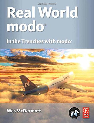 9780240811994: Real World modo: The Authorized Guide: In the Trenches with modo