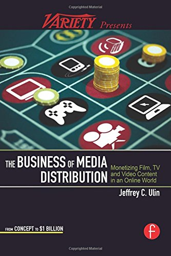 9780240812007: The Business of Media Distribution: Monetizing Film, TV and Video Content in an Online World (American Film Market Presents)