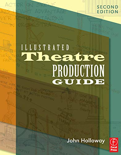 9780240812045: Illustrated Theatre Production Guide