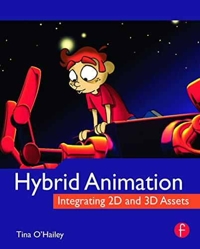 9780240812052: Hybrid Animation: Integrating 2D and 3D Assets