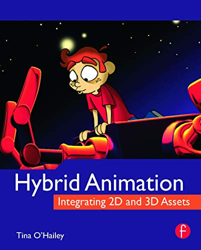 9780240812052: Hybrid Animation: Integrating 2D and 3D Assets