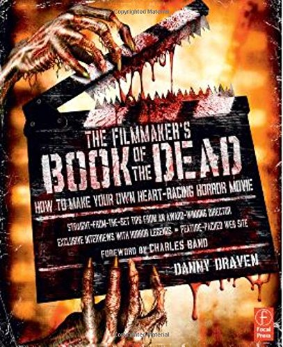 9780240812069: The Filmmaker's Book of the Dead: How to Make Your Own Heart-Racing Horror Movie