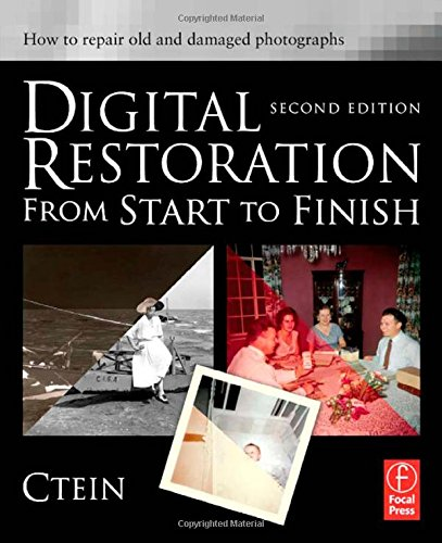 9780240812083: Digital Restoration from Start to Finish: How to repair old and damaged photographs