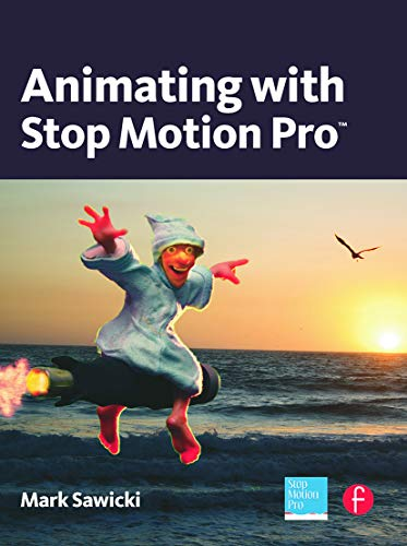 9780240812199: Animating with Stop Motion Pro