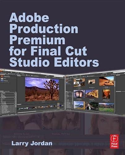 9780240812236: Adobe CS Production Premium for Final Cut Studio Editors