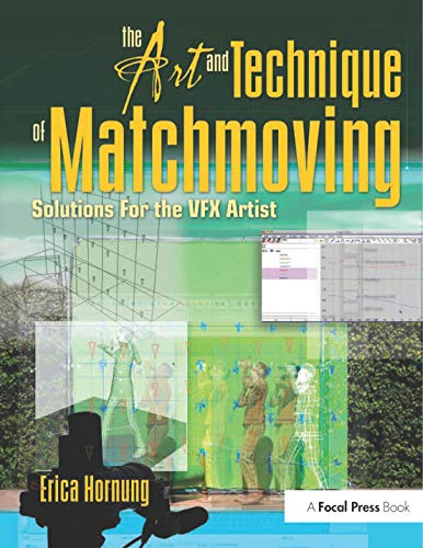 9780240812304: The Art and Technique of Matchmoving: Solutions for the VFX Artist