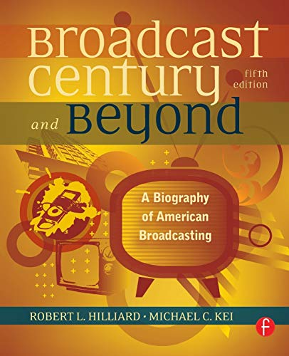 9780240812366: The Broadcast Century and Beyond: A Biography of American Broadcasting
