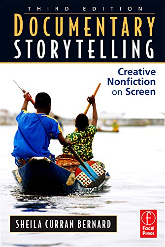 9780240812410: Documentary Storytelling: Creative Nonfiction on Screen, 3rd Edition