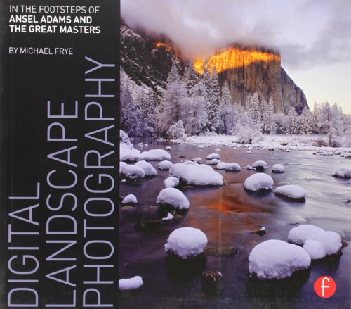 9780240812434: Digital Landscape Photography: In the Footsteps of Ansel Adams and the Masters