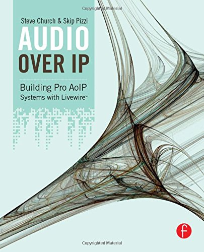 9780240812441: Audio Over IP: Building Pro AoIP Systems with Livewire