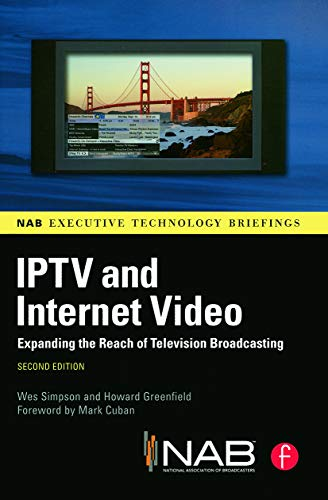 9780240812458: Iptv and Internet Video: Expanding the Reach of Television Broadcasting (Nab Executive Technology Briefings)