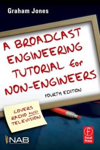 9780240812465: A Broadcast Engineering Tutorial for Non-Engineers