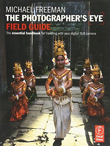 9780240812489: The Photographer's Eye Field Guide: The Essential Handbook for Travelling With Your Digital SLR Camera