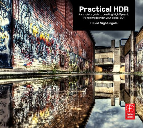 9780240812496: Practical HDR: A complete guide to creating High Dynamic Range images with your Digital SLR