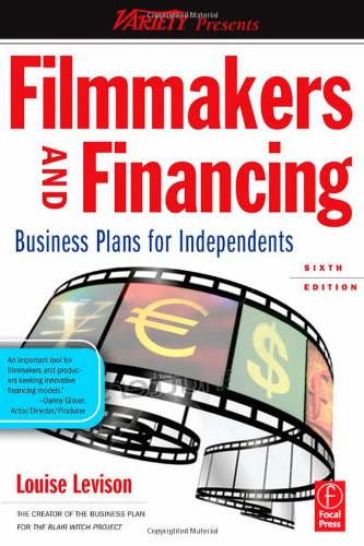 9780240812526: Filmmakers and Financing: Business Plans for Independents (American Film Market Presents)