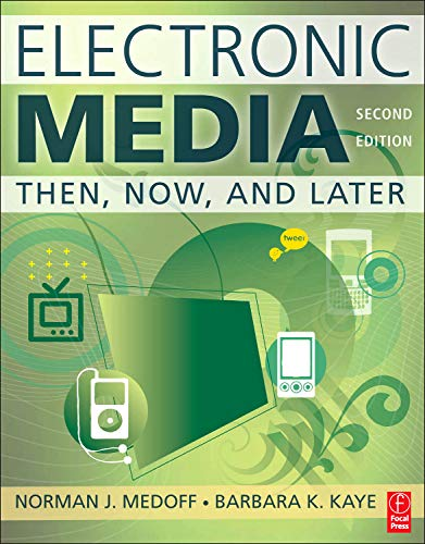 Electronic Media, Second Edition: Then, Now, and: Norman Medoff, Barbara
