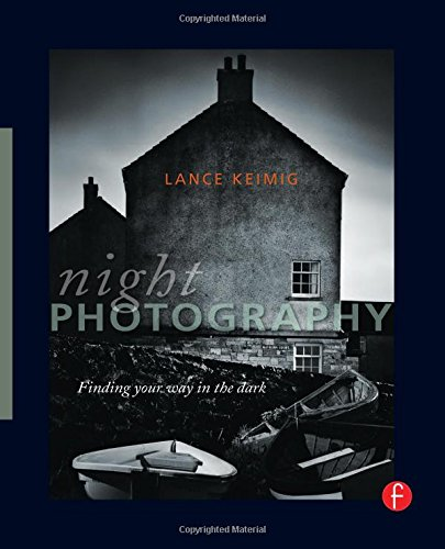9780240812588: Night Photography: Finding your way in the dark