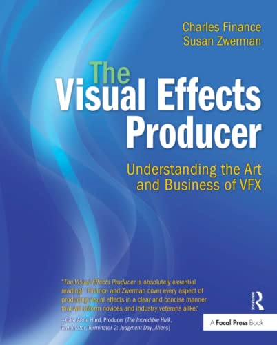 9780240812632: The Visual Effects Producer: Understanding the Art and Business of VFX