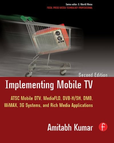 9780240812878: Implementing Mobile TV: ATSC Mobile DTV, MediaFLO, DVB-H/SH, DMB,WiMAX, 3G Systems, and Rich Media Applications (Focal Press Media Technology Professional Series)