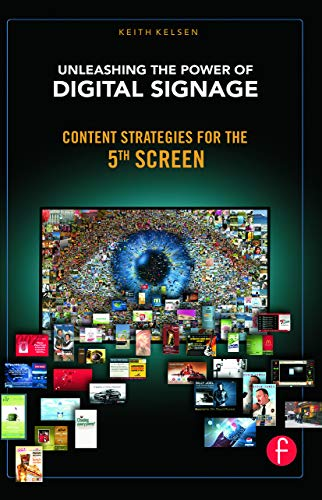 9780240813028: Unleashing the Power of Digital Signage: Content Strategies for the 5th Screen