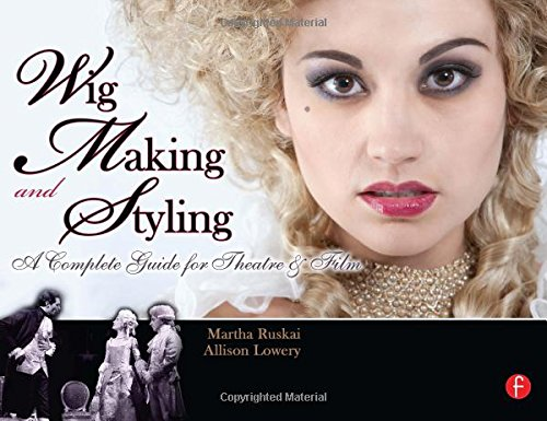 9780240813202: Wig Making and Styling: A Complete Guide for Theatre & Film