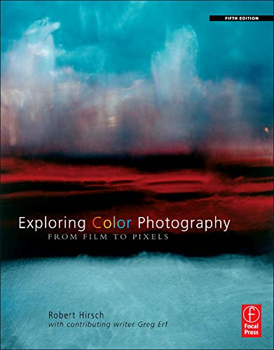 9780240813356: Exploring Color Photography Fifth Edition: From Film to Pixels