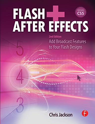 9780240813516: Flash + After Effects: Add Broadcast Features to Your Flash Designs