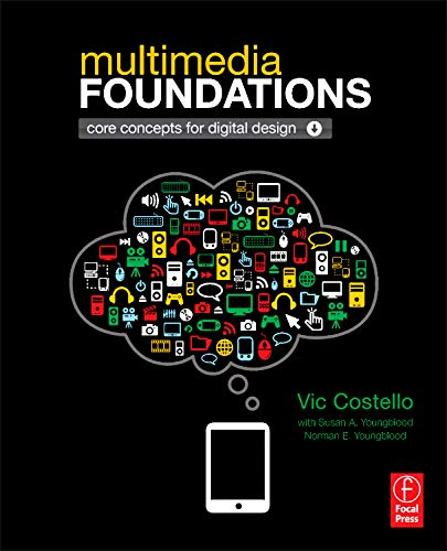 9780240813943: Multimedia Foundations: Core Concepts for Digital Design