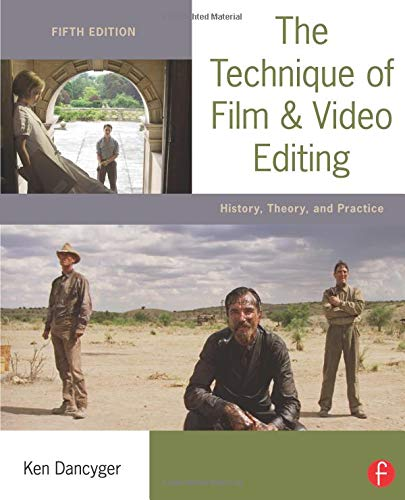 9780240813974: The Technique of Film and Video Editing: History, Theory, and Practice