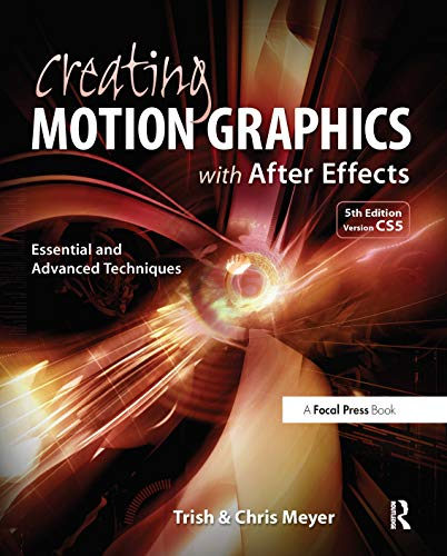 9780240814155: Creating Motion Graphics with After Effects: Essential and Advanced Techniques, 5th Edition, Version CS5