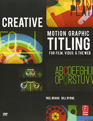 9780240814193: Creative Motion Graphic Titling for Film, Video, and the Web: Dynamic Motion Graphic Title Design