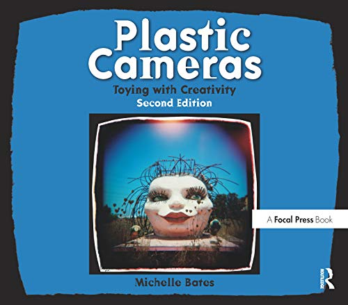 9780240814216: Plastic Cameras: Toying with Creativity