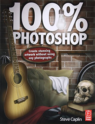 9780240814254: 100% Photoshop: Create stunning illustrations without using any photographs