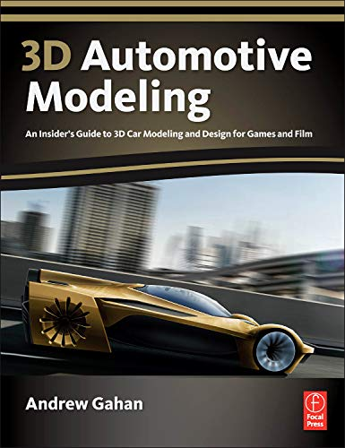 9780240814285: 3D Automotive Modeling: An Insider's Guide to 3D Car Modeling and Design for Games and Film