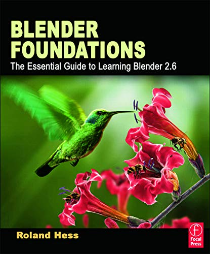 9780240814308: Blender Foundations: The Essential Guide to Learning Blender 2.6