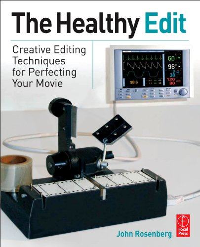 9780240814469: The Healthy Edit: Creative Editing Techniques for Perfecting Your Movie
