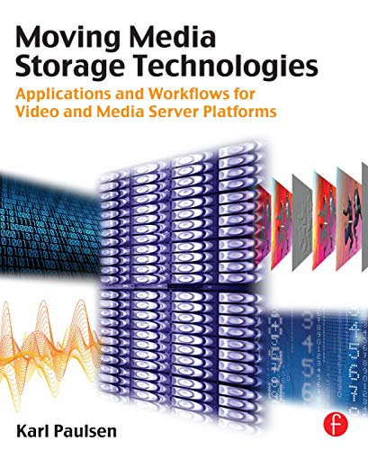 9780240814483: Moving Media Storage Technologies: Applications & Workflows for Video and Media Server Platforms