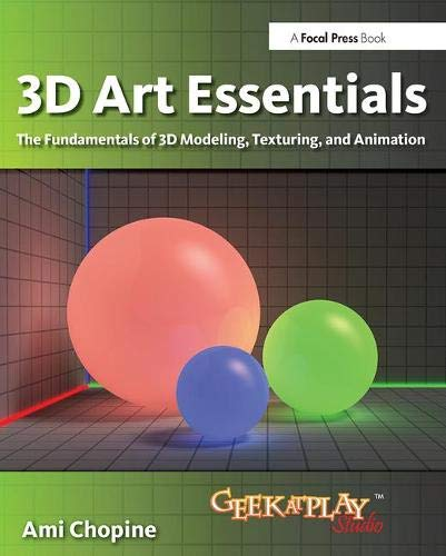 9780240814711: 3D Art Essentials: The Fundamentals of 3D Modeling, Texturing, and Animation