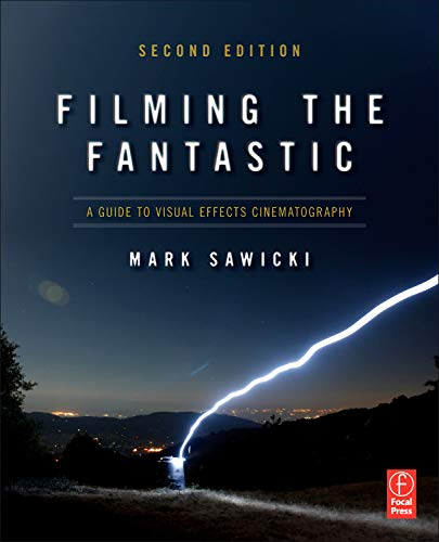 9780240814735: Filming the Fantastic: A Guide to Visual Effects Cinematography